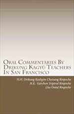 Oral Commentaries By Drikung Kagyu Teachers In San Francisco