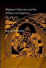 Mipham's Dialectics and the Debates on Emptiness (Paperback) <br> By: Karma Phuntso
