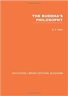 Buddha's Philosophy (Routledge Library Editions: Buddhism) s <br> By: G F Allen