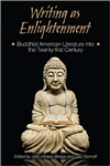 Writing as Enlightenment: Buddhist American Literature into the Twenty-First Century