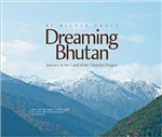 Dreaming Bhutan: Journey in the Land of the Thunder Dragon