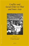 Conflict and Social Order in Tibet and Inner Asia, Fernanda Pirie and Toni Huber