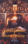 Yogacara Buddhism And Modern Psychology<br> By: Tao Jiang