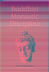 Buddhist Monastic Discipline: A Study of its Origin and Development in Relation to the Sutta and Vinaya Pitaka