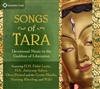 Songs of Tara: Devovotional Music to the Goddess of Liberation (CD) <br> By: Dalai Lama, H.E. Jamyang Sakya, Deva Premal, Gyuto Monks et al.