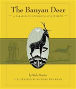 Banyan Deer: a parable of courage & compassion