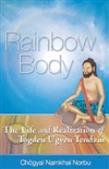 Rainbow Body: The Life and Realization of Togden Ugyen Tendzin