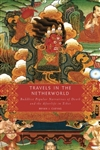 Travels in the Netherworld: Buddhist Popular Narratives of Death and the Afterlife in Tibet <br> By: Bryan J Cuevas