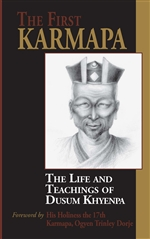 First Karmapa: The Life and Teachings of Dusum Khyenpa