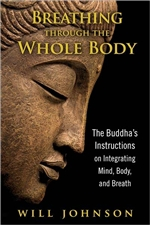 Breathing Through the Whole Body: The Buddha's Instructions on Integrating Mind, Body, and Breath
