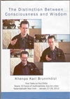 Distinction Between Consciousness and Wisdom (DVD)