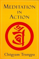 Meditation in Action <br> By: Chogyam Trungpa Rinpoche