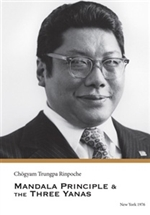 Mandala Principle & The Three Yanas By: Chogyam Trungpa