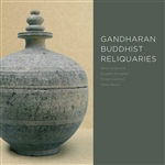 Gandharan Buddhist Reliquaries <br> David Jongeward, et al.