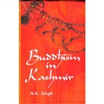 Buddhism in Kashmir <br> By: N. K. Singh