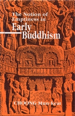 Notion of Emptiness in Early Buddhism<br> By: Choong Mun-keat