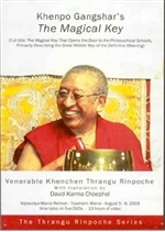 Khenpo Gangshar's The Magical Key(DVD) : Khenchen Thrangu Rinpoche