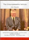 Unsurpassable Vehicle (DVDs)  By: Jim Scott