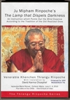 Ju Mipham Rinpoche's The Lamp That Dispels the Darkness, DVD<br>  By: Thrangu Rinpoche