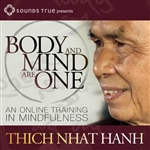 Body and Mind Are One: A Training in Mindfulness