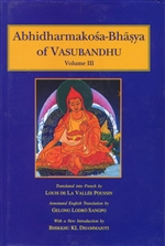 Abhidharmakosa-Bhasya of Vasubandhu (4 Vols.)  The Treasury of the Abhidharma and its (Auto) Commentary