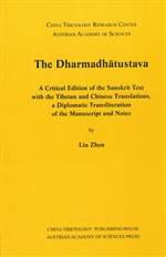 Dharmadhatustava: A Critical Edition of the Sanskrit Text with the Tibetan And Chinese Translation