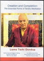 Creation and Completion: The Essential Points of Tantric Meditation, Lama Tashi Dondup