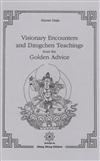 Visionary Encounters and Dzogchen Teachings from the Golden Advice