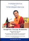 Independence and Interdependence (DVD) <Br> By: Dzogchen Ponlop Rinpoche