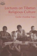 Lectures on Tibetan Religious Culture <br> By: Lhundrup Sopa, Geshe