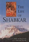 Life of Shabkar, The Autobiography of a Tibetan Yogin <br> By: Ricard, Mattieu, tr.