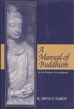 Manual of Buddhism: In its Modern Development <br> By: Hardy, R. Spence