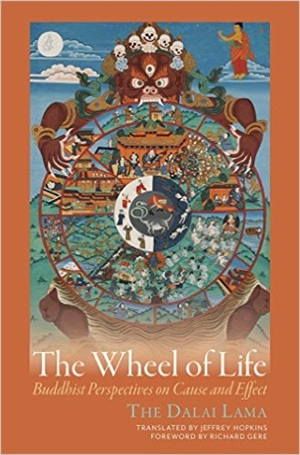 Wheel of Life: Buddhist Perspectives on Cause and Effect By: Dalai Lama