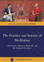 Practice and Science of Meditation with Yongey Mingyur Rinpoche and Dr. Richard Davidson (DVD) <br> By: Mingyur Rinpoche