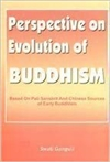 Perspectives on evolution of Buddhism