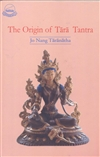 Origin of the Tara Tantra <br> By: Jonang Taranatha