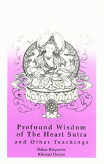 Profound Wisdom of the Heart Sutra <br> By: Bokar Rinpoche