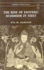 Rise of Esoteric Buddhism in Tibet <br> By: Dargay