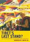 Tibet's Last Stand?: The Tibetan Uprising of 2008     <br> By: Warren Smith