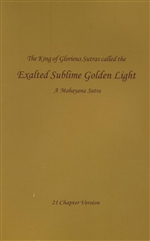 King of Glorious Sutras called the Exalted Sublime Golden Light
