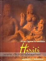 From Ogress to Godess Hariti, A Buddhist Deity <br>By: Madhurika K. Maheshwari