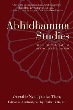 Abhidhamma Studies: Buddhist Exploration of Consciousness and Time  <br> By: Thera, Nyanaponika