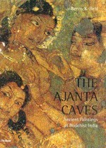 Ajanta Caves; Ancient Paintings of Buddhist India