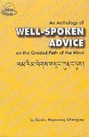 Anthology of Well-Spoken Advice <br> By: Ngawang Dhargyey, Geshe