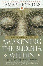 Awakening the Buddha Within; Tibetan Wisdom for the Western World <br> By: Surya Das