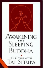 Awakening the Sleeping Buddha <br> By: Tai Situpa, the 12th