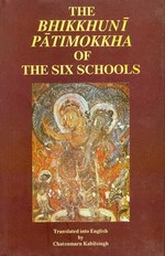 Bhikkhuni Patimokkha of the Six Schools <br> By: Kabilsingh