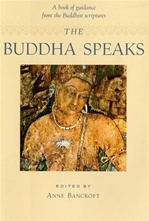 Buddha Speaks: A Book of Guidance from the Buddhist Scriptures <br> By: Bancroft, Anne