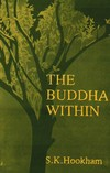 Buddha Within, Tathagatagarbha Doctrine According to the Shentong<br>Interpretation of the Ratnagotravibhaga <br> By: Hookham S.K.