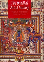 Buddha's Art of Healing: Tibetan Paintings Rediscovered